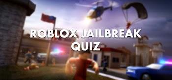 Roblox Jailbreak Quiz Answers 100% Score Quiz Diva