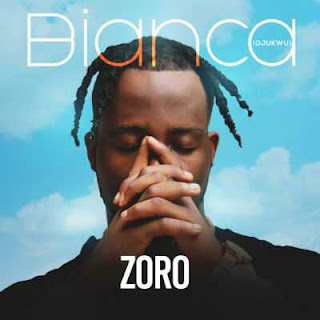 NEW JOINT : Zoro - Bianca (Prod. By Camo Blaizz).mp3