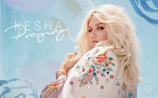 "Kesha ✞ ""Praying"""