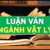 Luận án, Luận văn ngành Vật lý, sư phạm Vật lý, khoa học Vật lý  (phần 1)