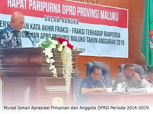 Murad Ismail Apresiasi Pimpinan dan Anggota DPRD Periode 2014-2019
