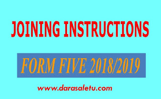 JOINING INSTRUCTIONS FOR STUDENTS SELECTED TO JOIN FORM FIVE 2018/2019.