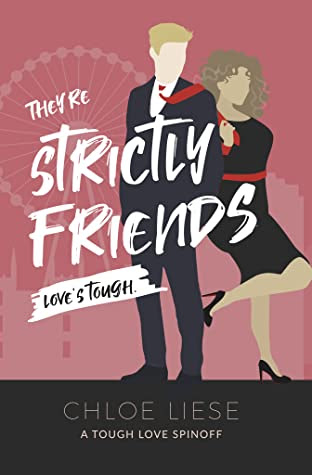 They're Strictly Friends by Chloe Liese