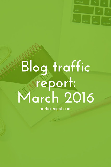 In my March 2016 blog traffic report I'm sharing my tips and ideas for increasing blog traffic and social media followers. | arelaxedgal.com