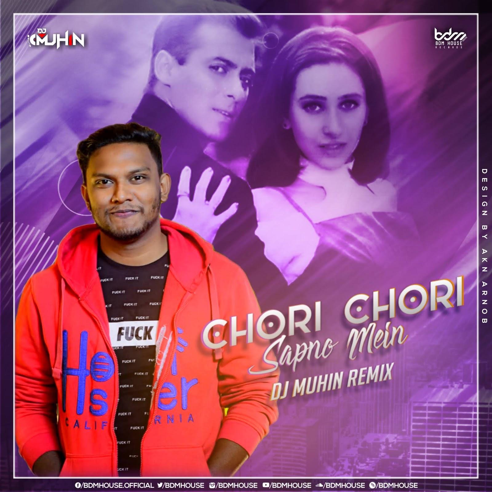 Chori Chori Sapno Main (Remix) - DJ MUHIN BY BDM HOUSE RECORDS