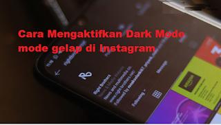Cara Mengaktifkan Dark Mode mode gelap di Instagram