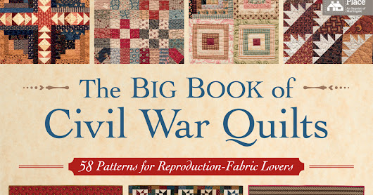 The Big Book of Civil War Quilts (New Release)