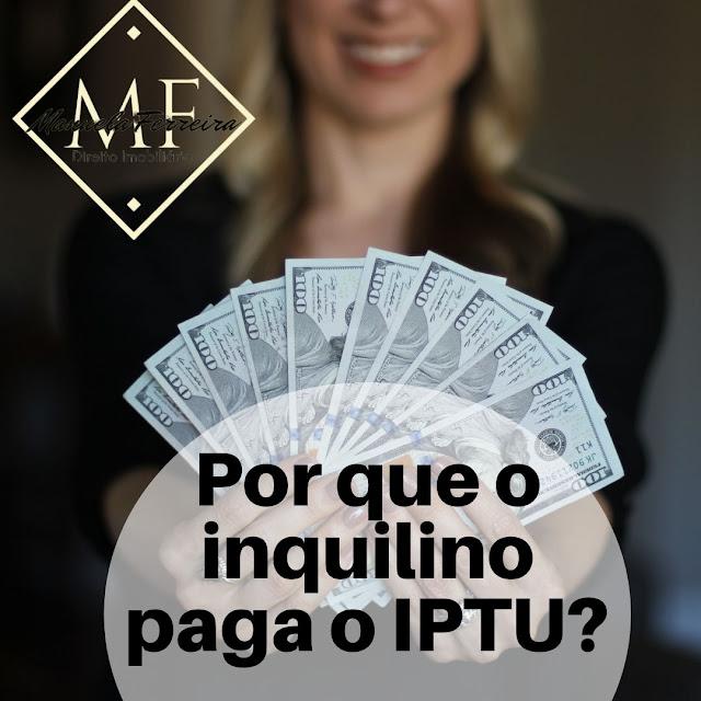 por que o inquilino paga o IPTU