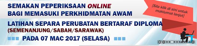 SEMAKAN PEPERIKSAAN ONLINE - LATIHAN SEPARA PERUBATAN BERTARAF DIPLOMA (SEMENANJUNG/SABAH/SARAWAK)