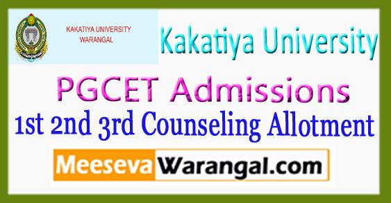 KU Kakatiya University PGCET Admissions 1st 2nd 3rd Counseling Allotment 2017