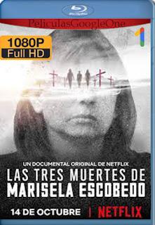 Las Tres Muertes de Marisela Escobedo (2020) [1080p Web-Dl] [Latino-Inglés] [LaPipiotaHD]