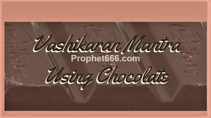 Vashikaran Mantra Using Chocolate