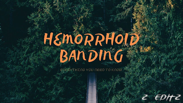 Everything You Need To Know About ''Hemorrhoid Banding''