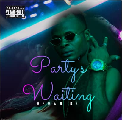 AUDIO: BROWN RB __ PARTY'S WAITING.@BrownRbMusic