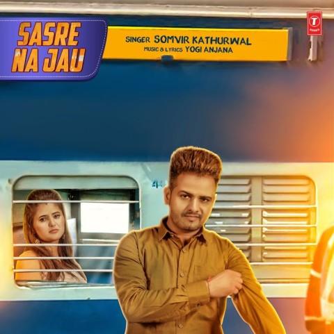 Sasre Na Jau Lyrics - Somvir Kathurwal