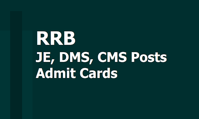 RRB JE, DMS, CMS Posts Admit Cards 2019 for CBT 2 Exam, Exam from August 28
