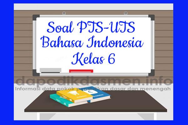 Soal PTS UTS Bahasa Indonesia Kelas 6 Semester 2 SD MI Tahun 2019-2020