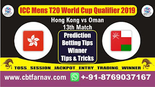 ICC T20 Qualifier OMN vs HK 13th T20 Today Match Prediction T20 World Cup Qualifier