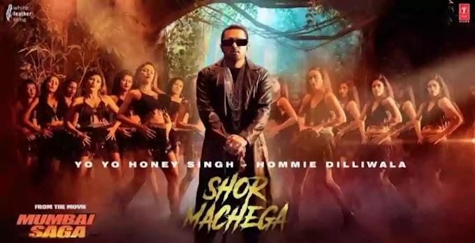 SHOR MACHEGA Lyrics - Mumbai Saga | Yo Yo Honey Singh