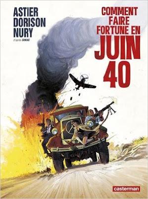 Comment faire fortune en juin 40 de Laurent Astier Xavier Dorison Fabien Nury