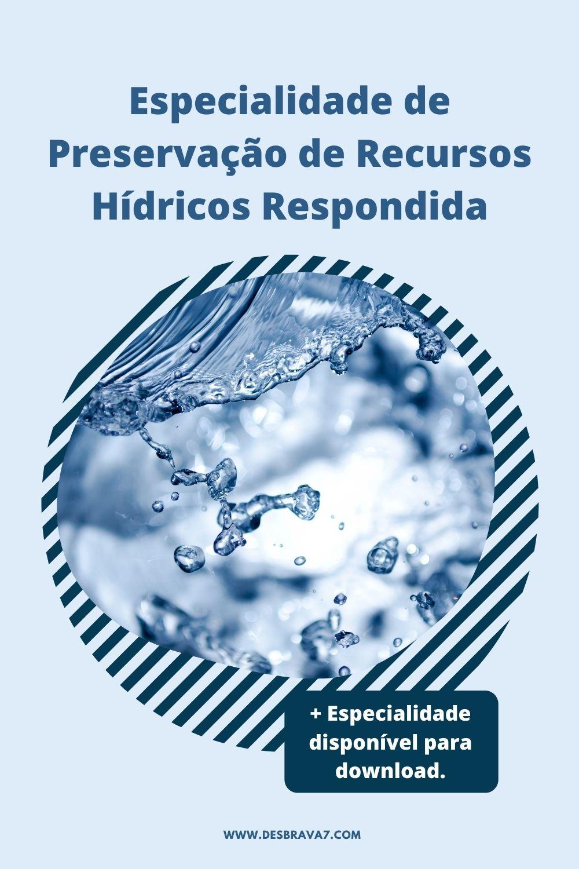 Especialidade de Preservação de Recursos Hídricos Respondida