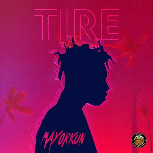 DOWNLOAD MP3 : Mayorkun – Tire (Prod by Fresh VDM)