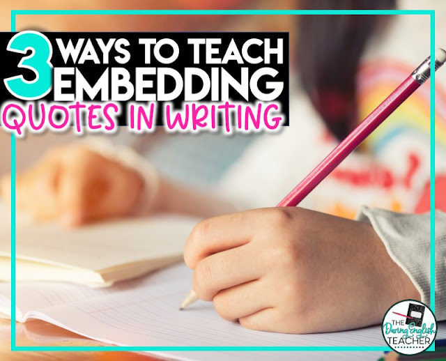 3 Ways to Teach Embedding Quotes in Writing