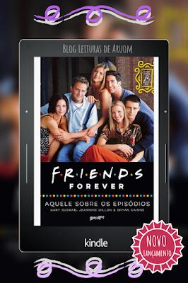 LANÇAMENTO: FRIENDS FOREVER