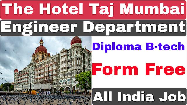 Hotel Taj Engineer Department Recruitment 2021 | Diploma B-tech | The Hotel Taj Recruitment
