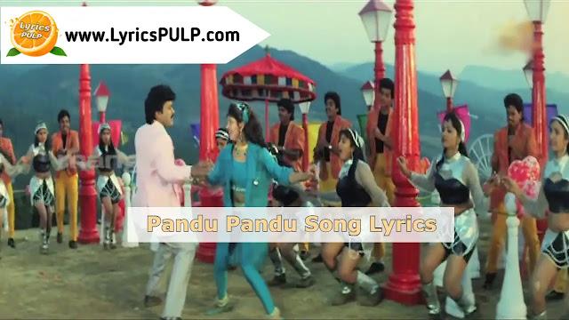 Pandu Pandu Song Lyrics – GHARANA MOGUDU - Telugu
