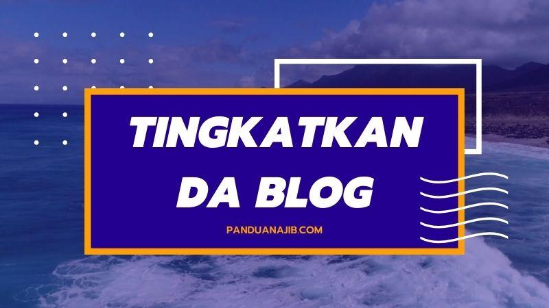 Cara Meningkatkan DA PA Blog