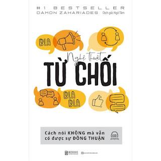 Nghệ Thuật Từ Chối – Cách Nói Không Mà Vẫn Có Được Đồng Thuận ebook PDF-EPUB-AWZ3-PRC-MOBI