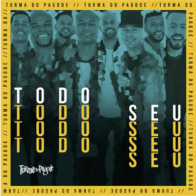 Turma do Pagode - Todo Seu (EP)
