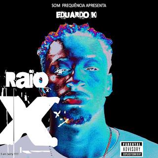 Eduardo K - Raio X (Mixtape)