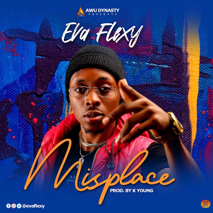 MUSIC: Eva flexy - Misplace