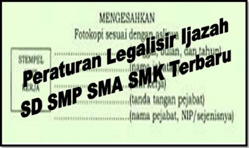 Peraturan Legalisir Ijazah SD SMP SMA SMK Terbaru