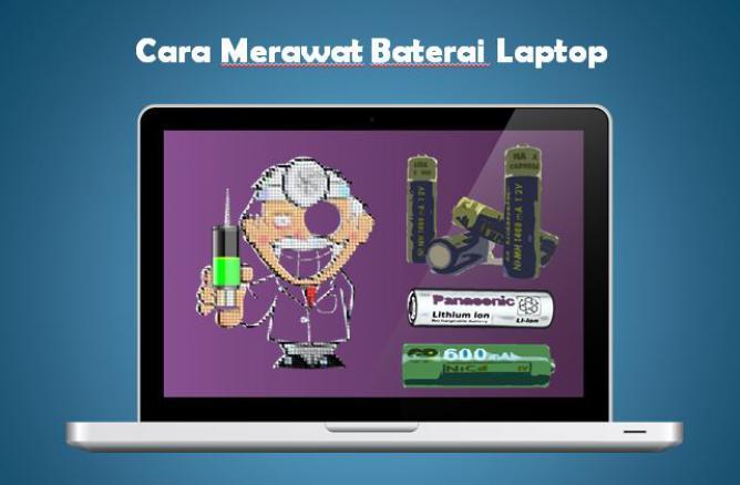 Cara Merawat Baterai Laptop Biar Awet, Tips Merawat Baterai Laptop