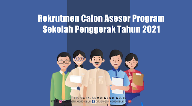 Surat Edaran Rekrutmen Calon Asesor Program Sekolah Penggerak Tahun 2021