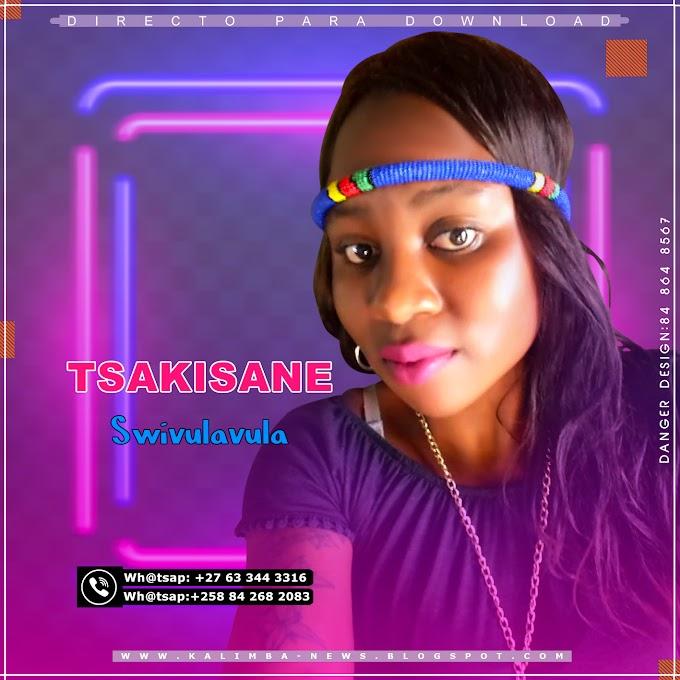 TSAKISANE-SWIVULAVULA(ESCLUSIVO 2020)[DOWNLOAD MP3]