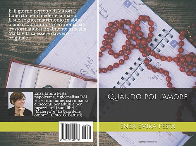 Copertina del libro Quando poi l'amore, romanzo di Enza Emira Festa