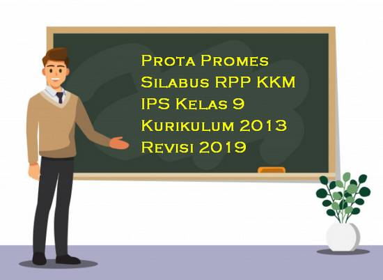 Prota, Promes, Silabus, RPP, KKM IPS Kelas 9 Kurikulum 2013 Revisi 2019