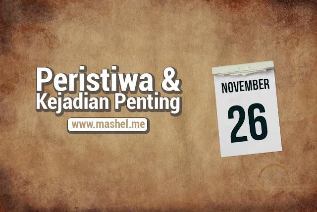 Peristiwa dan Kejadian Penting Tanggal 26 November