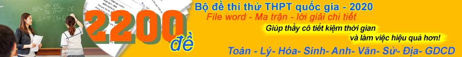 bộ đề thi thử THPT quốc gia năm 2020 các môn- file word