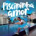 Whadi Gama – Piscininha Amor