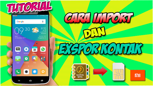 Cara Impor dan Ekspor Kontak Di Hp Xiaomi Smua Model 100% Berhasil