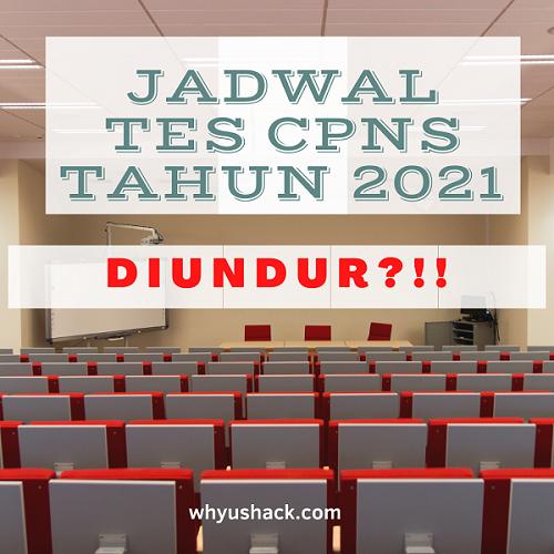 adwal Tes CPNS Tahun 2021 Diundur