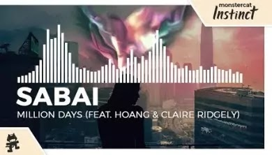 Million Days Lyrics-Sabai Ft. Hoang & Claire Ridgely
