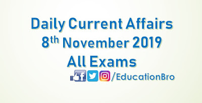 Daily Current Affairs 8th November 2019 For All Government Examinations