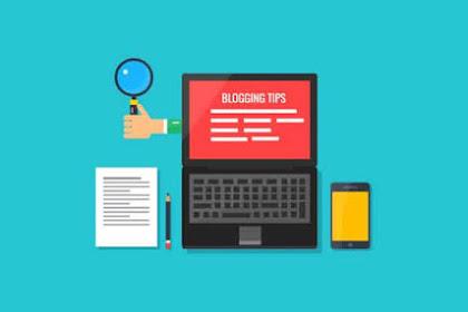 Tips Seputar Blogging Untuk Para Blogger Pemula