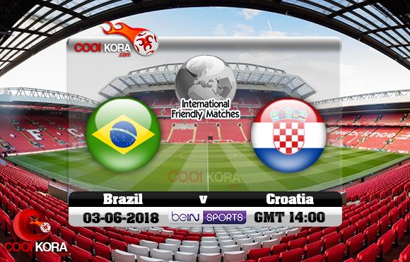 مشاهدة مباراة البرازيل وكرواتيا اليوم 3-6-2018 مباراة ودية